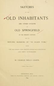 Cover of: Sketches of the old inhabitants and other citizens of old Springfield | Charles Wells Chapin