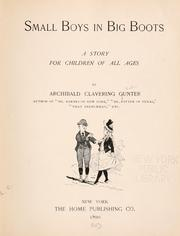 Cover of: Small boys in big boots | Archibald Clavering Gunter