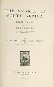 Cover of: snakes of South Africa, their venom and the treatment of snake bite. | F. W. Fitzsimons