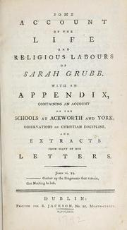 Cover of: Some account of the life and religious labours of Sarah Grubb | Sarah Tuke Grubb
