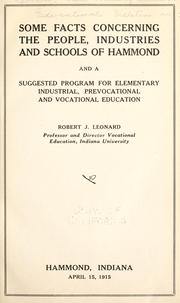 Cover of: Some facts concerning the people, industries and schools of Hammond and a suggestive program for elementary industrial, prevocational and vocational education. | Robert Josselyn Leonard