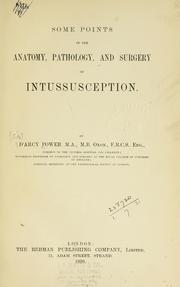 Cover of: Some points in the anatomy, pathology, and surgery of intussusception