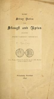 Cover of: Some stray notes upon Slough and Upton: collected from various sources.
