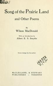 Cover of: Song of the prairie land, and other poems. | Wilson MacDonald