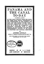 Panama and the Canal To-day: An Historical Account of the Canal Project from .. by Charles Harcourt Ainslie Forbes-Lindsay