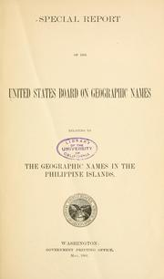 Cover of: Special report of the United States Board on Geographic Names relating to the geographic names in the Philippine Islands. | United States. Geographic Board.