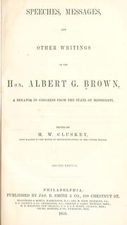 Cover of: Speeches, messages, and other writings of the Hon. Albert G. Brown