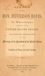 Cover of: Speech of the Hon. Jefferson Davis, of Mississippi, delivered in the United States Senate, on the 10th day of January, 1861 | Jefferson Davis
