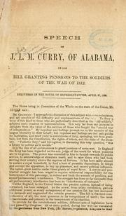 Cover of: Speech of J. L. M. Curry, of Alabama, on the bill granting pensions to the soldiers of the war of 1812