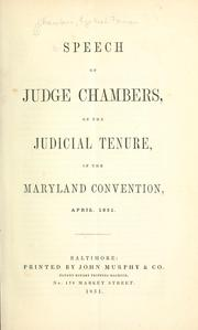 Cover of: Speech of Judge Chambers, on the judicial tenure, in the Maryland convention, April, 1851