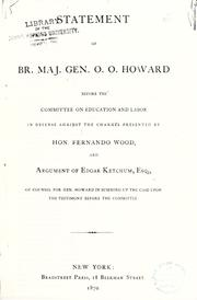 Cover of: Statement of Br. Maj. Gen. O.O. Howard before the Committee on Education and Labor in defense against the charges presented by Hon. Fernando Wood