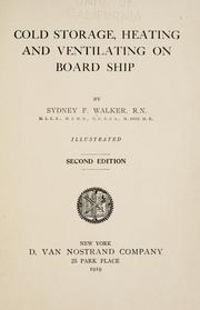 Cover of: Cold storage, heating and ventilating on board ship