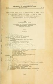 Cover of: A study of the mental, pedagogical and physical development of the pupils of the Junior division of the University high school, Eugene, Oregon