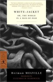 Cover of: White-jacket, or, The world in a man-of-war | Herman Melville