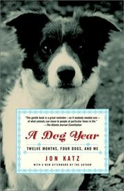 Cover of: A Dog Year: Twelve Months, Four Dogs, and Me
