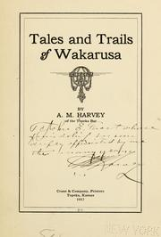 Cover of: Tales and trails of Wakarusa | Alexander Miller Harvey