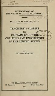 Cover of: Teachers' salaries in certain endowed colleges and universities in the United States