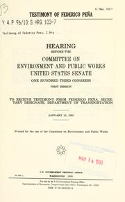 Cover of: Testimony of Federico Peña | United States. Congress. Senate. Committee on Environment and Public Works.