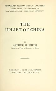 Cover of: The uplift of China | Arthur Henderson Smith