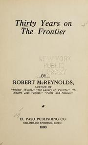 Cover of: Thirty years on the frontier | Robert McReynolds