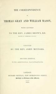 Cover of: The correspondence of Thomas Gray and William Mason ; with letters to the Rev. James Brown