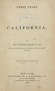 Cover of: Three years in California | Walter Colton