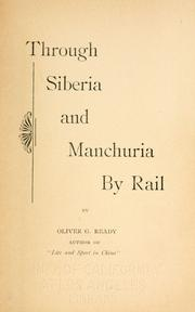 Cover of: Through Siberia and Manchuria by rail | Oliver George Ready