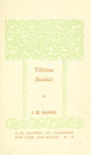 Cover of: Tillyloss scandal | J. M. Barrie