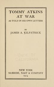 Cover of: Tommy Atkins at war as told in his own letters | James Alexander Kilpatrick