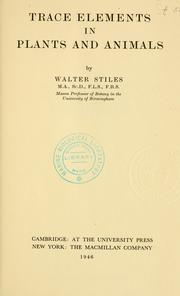 Cover of: Trace elements in plants and animals, by Walter Stiles ... | Walter Stiles