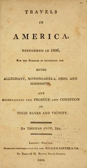 Cover of: Travels in America performed in 1806: for the purpose of exploring the rivers, Alleghany, Monongahela, Ohio, and Mississippi, and ascertaining the produce and condition of their banks and vicinity