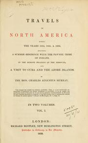 Cover of: Travels in North America during the years 1834, 1835, and 1836 | Sir Charles Augustus Murray
