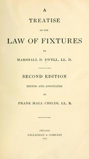 Cover of: treatise on the law of fixtures | Marshall Davis Ewell