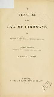 A treatise on the law of highways by Joseph Kinnicut Angell