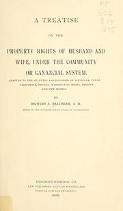 Cover of: A treatise on the property rights of husband and wife, under the community or ganancial system