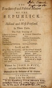 Cover of: The true interest and political maxims of the republick of Holland and West Friesland