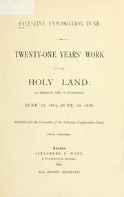 Cover of: Twenty-one years' work in the Holy Land | Palestine Exploration Fund.