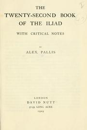 Cover of: The Twenty-Second Book of the Iliad with critical notes by Alex. Pallis. by Homer