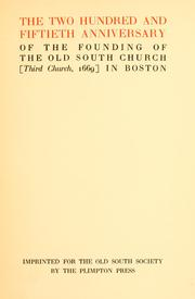 Cover of: The two hundred and fiftieth anniversary of the founding of the Old South Church <Third Church, 1669> in Boston