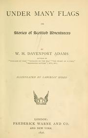 Cover of: Under many flags, or, Stories of Scottish adventurers | W. H. Davenport Adams