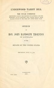 Cover of: Underwood Tariff Bill : speech ... in the Senate of the United States, Thursday, July 31, 1913 | John Randolph Thornton