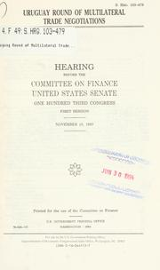 Cover of: Uruguay Round of multilateral trade negotiations | United States. Congress. Senate. Committee on Finance