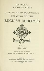 Cover of: Unpublished documents relating to the English martyrs by collected and edited by John Hungerford Pollen.