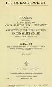 Cover of: U.S. oceans policy. | United States. Congress. Senate. Committee on Foreign Relations. Subcommittee on Oceans and International Environment.
