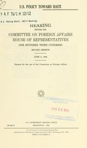Cover of: U.S. policy toward Haiti | United States. Congress. House. Committee on Foreign Affairs