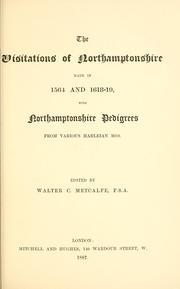 Cover of: visitations of Northamptonshire made in 1564 and 1618-19 | William Harvey
