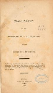Cover of: Washington to the people of the United States on the choice of a president