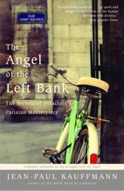 Cover of: The Angel of the Left Bank: The Secrets of Delacroix's Parisian Masterpiece