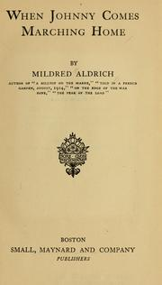 Cover of: When Johnny comes marching home | Mildred Aldrich