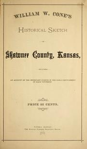 Cover of: William W. Cone's historical sketch of Shawnee County, Kansas by William Whitney Cone
